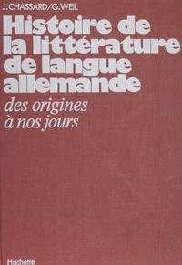 G Weil et J Chassard - Histoire de la littérature de langue allemande - Des origines à nos jours.