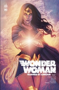 G. Willow Wilson et Cary Nord - Wonder Woman - Guerre et Amour Tome 1 : .