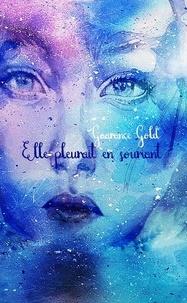 Gaarance Gold - Elle pleurait en souriant.