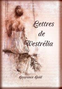 Gaarance Gold - Lettres de Westrélia.