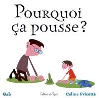 Gab et Céline Fricotté - Pourquoi ça pousse ?.