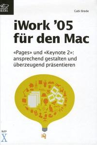 """Gabi Brede - iWork '05 für den Mac - """"Pages"""" une """"Keynote 2"""" -ansprechend gestalten und überzeugned präsentieren."""