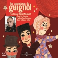 Gabi Levasseur et Daniel Mesguich - Les aventures de Guignol - Contées par Daniel Mesguich.