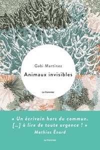Gabi Martínez - Animaux invisibles.