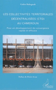 Les collectivités territoriales décentralisées (CTD) au Cameroun - Pour un développement de convergence rapide et efficace.pdf
