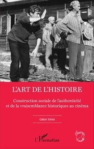 Feriasdhiver.fr L'art de l'Histoire - Construction sociale de l'authenticité et de la vraisemblance historiques au cinéma Image