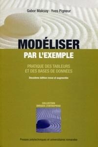 Gabor Maksay et Yves Pigneur - Modéliser par l'exemple - Pratique des tableurs et des bases de données.