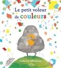 Gabriel Alborozo - Le petit voleur de couleurs.