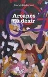 Gabriel-Aldo Bertozzi - Arcanes du désir.