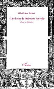 Gabriel-Aldo Bertozzi - Une heure de littérature nouvelle - Projet et réalisation.