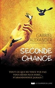 Seconde chance - Gabriel Alexander - Format ePub - 9782702918692 - 13,99 €
