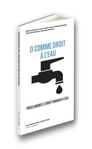 Gabriel Amard et Jean-Claude Oliva - D comme droit à l'eau - Proclamons le droit humain à l'eau.