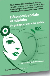 Gabriel Amard - L'économie sociale et solidaire - Un guide pour une autre société.