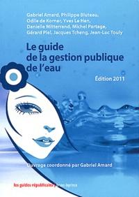 Gabriel Amard - Le guide de la gestion publique de l'eau.