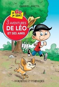 Gabriel Anctil et Jean Morin - 3 aventures de Léo et ses amis.