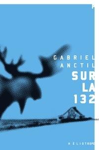 Gabriel Anctil - Sur la 132.