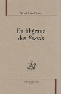 Gabriel-André Pérouse - En filigrane des Essais.