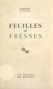 Gabriel Audisio - Feuilles de Fresnes.