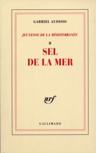 Gabriel Audisio - Jeunesse de la Méditerranée II - Sel de la mer.