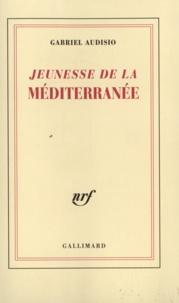 Gabriel Audisio - Jeunesse de la Méditerranée.
