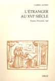 Gabriel Audisio - L'étranger au XVIe siècle - France, Provence, Apt.