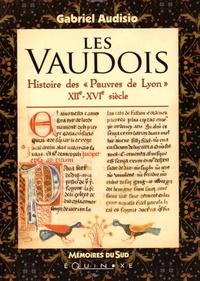 """Gabriel Audisio - Les Vaudois - Histoire des """"Pauvres de Lyon"""" XIIe-XVIe siècle."""