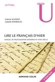 Gabriel Audisio et Isabelle Rambaud - Lire le français d'hier - Manuel de paléographie moderne (XVe-XVIIIe siècle).