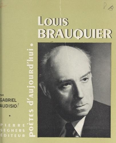 Louis Brauquier. Choix de textes inédits, bibliographie, fac-similés, illustrations