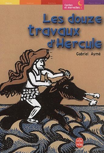 Gabriel Aymé - Les douze travaux d'Hercule.