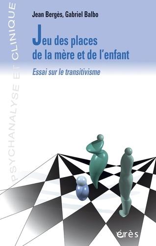 JEU DES PLACES DE LA MERE ET DE L'ENFANT. Essai sur le transitivisme