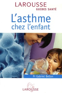 Gabriel Bellon - L'asthme chez l'enfant.