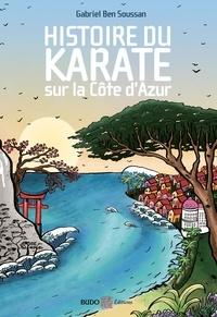 Gabriel Ben Soussan - Histoire du karaté sur la Côte d'Azur.