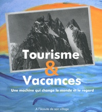 Gabriel Bender et Mélanie Duc - Tourisme & Vacances - Une machine qui transforme le monde et le regard. 1 DVD