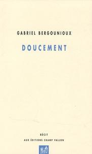 Gabriel Bergounioux - Doucement.