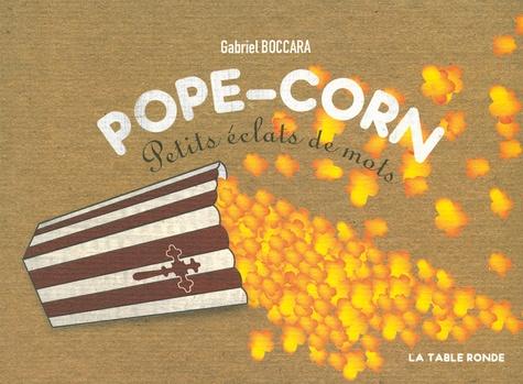 Gabriel Boccara - Pope-corn - Petits éclats de mots.