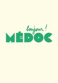 Gabriel Bord - Bonjour Médoc !.