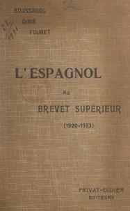 Gabriel Boussagol et E. Dibie - L'espagnol au brevet supérieur (1920-1923).