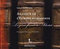 Gabriel Braeuner - Au coeur de l'Europe humaniste - Le génie fécond de Sélestat.