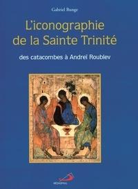 L'iconographie de la Sainte Trinité. Des catacombes à Andreï Roublev - Gabriel Bunge pdf epub