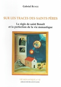 Gabriel Bunge - Sur les traces des Saints Pères.