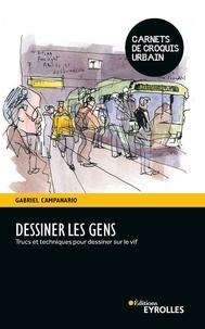 Gabriel Campanario - Dessiner les gens - Trucs et techniques pour dessiner sur le vif.