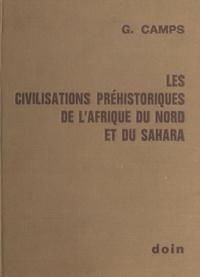 Gabriel Camps - Les Civilisations préhistoriques de l'Afrique du Nord et du Sahara.
