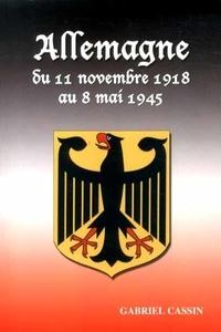 Gabriel Cassin - Allemagne du 11 novembre 1918 au 8 mai 1945.