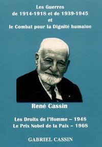 Gabriel Cassin - René Cassin - Les guerres de 1914-1918 et de 1939-1945 et le combat pour la dignité humaine : les droits de l'Homme (1948), le prix Nobel de la paix (1968).
