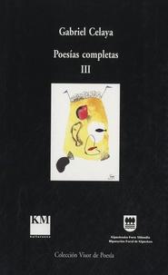 Gabriel Celaya - Poesías Completas III.