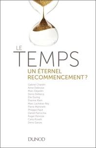 Gabriel Chardin et Denis Delbecq - Le temps, un éternel recommencement?.