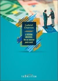 Gabriel Charmes - Le revenu universel - Vers un nouveau pacte social ?.