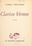 Gabriel Chevallier - Clarisse Vernon.