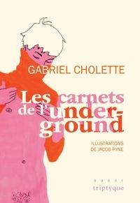 Gabriel Cholette et Jacob Pyne - Les carnets de l'underground.