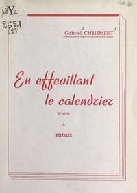 Gabriel Chrisment - En effeuillant le calendrier.